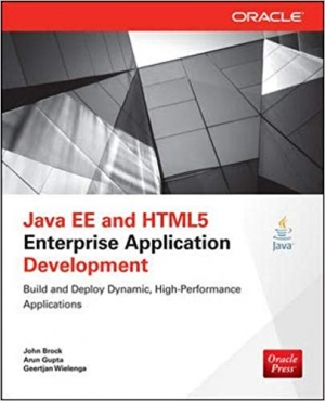 Download Java EE and HTML5 Enterprise Application Development (Oracle Press) free book as pdf format
