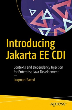 Download Introducing Jakarta EE CDI: Contexts and Dependency Injection for Enterprise Java Development free book as pdf format