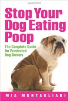 Book Stop Your Dog Eating Poop: The Complete Guide for Frustrated Dog Owners free