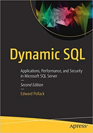 Download Dynamic SQL: Applications, Performance, and Security in Microsoft SQL Server free book as pdf format