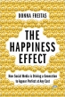 Book The Happiness Effect: How Social Media is Driving a Generation to Appear Perfect at Any Cost free