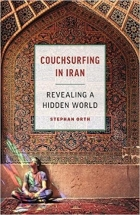 Couchsurfing in Iran Revealing a Hidden World