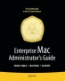 Book Enterprise Mac Administrator's Guide free