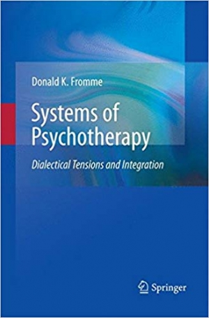 Download Systems of Psychotherapy: Dialectical Tensions and Integration free book as pdf format