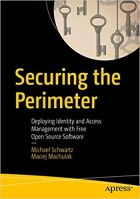 Book Securing the Perimeter: Deploying Identity and Access Management with Free Open Source Software free