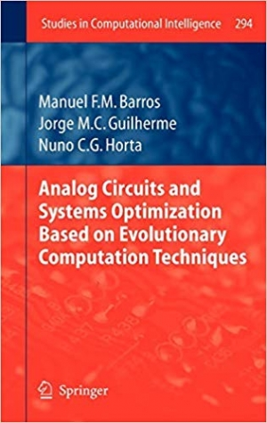 Download Analog Circuits and Systems Optimization based on Evolutionary Computation Techniques (Studies in Computational Intelligence) free book as pdf format