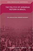 Book The Politics of Agrarian Reform in Brazil The Landless Rural Workers Movement free