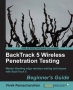 Book BackTrack 5 Wireless Penetration Testing Beginner's Guide free