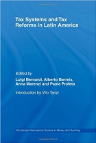 Tax Systems and Tax Reforms in Latin America (Routledge International Studies in Money and Banking)