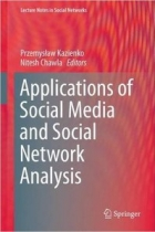 Book Applications of Social Media and Social Network Analysis free