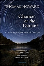 Chance or the Dance A Critique of Modern Secularism, 2nd Edition