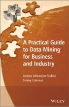 Book A Practical Guide to Data Mining for Business and Industry free