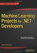 Book Machine Learning Projects for .NET Developers free
