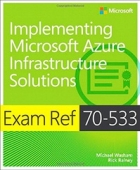 Book Exam Ref 70-533 Implementing Microsoft Azure Infrastructure Solutions free
