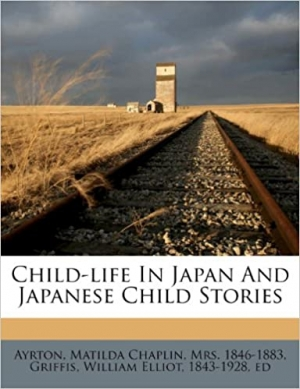 Download Child-Life in Japan and Japanese Child Stories free book as pdf format
