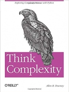 Book Think Complexity: Complexity Science and Computational Modeling free