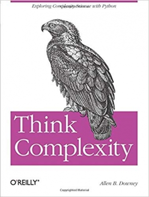 Download Think Complexity: Complexity Science and Computational Modeling free book as pdf format