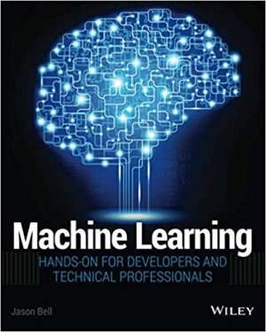 Download Machine Learning: Hands-On for Developers and Technical Professionals free book as pdf format