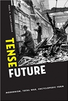 Book Tense Future: Modernism, Total War, Encyclopedic Form free
