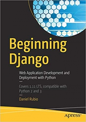 Download Beginning Django: Web Application Development and Deployment with Python free book as pdf format