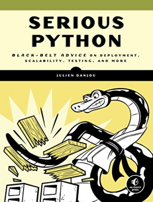 Download Serious Python: Black-Belt Advice on Deployment, Scalability, Testing, and More free book as pdf format
