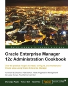 Book Oracle Enterprise Manager 12c Administration Cookbook free