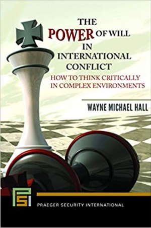 Download The Power of Will in International Conflict : How to Think Critically in Complex Environments free book as pdf format