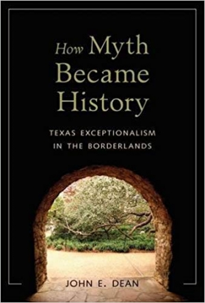 Download How Myth Became History: Texas Exceptionalism in the Borderlands free book as pdf format