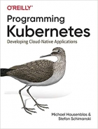 Book Programming Kubernetes: Developing Cloud-Native Applications free