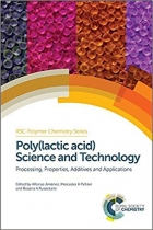 Book Poly(lactic acid) Science and Technology: Processing, Properties, Additives and Applications (Polymer Chemistry Series) free