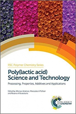Download Poly(lactic acid) Science and Technology: Processing, Properties, Additives and Applications (Polymer Chemistry Series) free book as pdf format