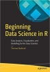 Book Beginning Data Science in R: Data Analysis, Visualization, and Modelling for the Data Scientist free