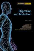 Digestion and Nutrition (Your Body - How It Works)