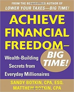 Download Achieve Financial Freedom - Big Time!: Wealth-Building Secrets from Everyday Millionaires free book as epub format