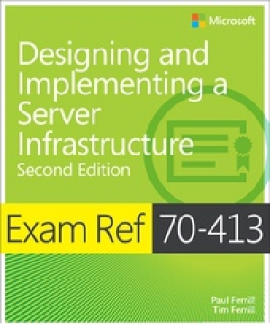 Download Exam Ref 70-413 Designing and Implementing a Server Infrastructure, 2nd Edition free book as pdf format