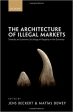 Book The Architecture of Illegal Markets: Towards an Economic Sociology of Illegality in the Economy free
