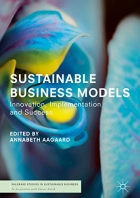 Sustainable Business Models: Innovation, Implementation and Success