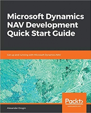 Download Microsoft Dynamics NAV Development Quick Start Guide: Get up and running with Microsoft Dynamics NAV free book as epub format