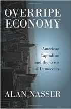 Book Overripe Economy: American Capitalism and the Crisis of Democracy free