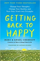 Book Getting Back to Happy: Change Your Thoughts, Change Your Reality, and Turn Your Trials into Triumphs free