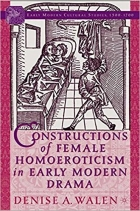 Book Constructions of Female Homoeroticism in Early Modern Drama free