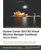 Book System Center 2012 R2 Virtual Machine Manager Cookbook, Second Edition free