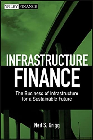 Download Infrastructure Finance: The Business of Infrastructure for a Sustainable Future free book as pdf format