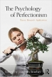 Book The Psychology of Perfectionism: Theory, Research, Applications free