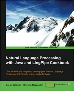 Download Natural Language Processing with Java and LingPipe Cookbook free book as pdf format