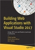 Book Building Web Applications with Visual Studio 2017: Using .NET Core and Modern JavaScript Frameworks free