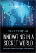 Book Innovating in a Secret World : The Future of National Security and Global Leadership free