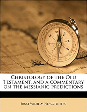 Download Christology of the Old Testament, and a commentary on the messianic predictions free book as pdf format