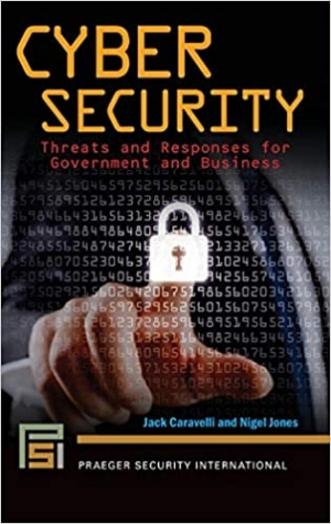 Download Cyber Security: Threats and Responses for Government and Business free book as pdf format