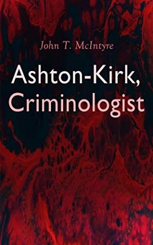 Download Ashton-Kirk, Criminologist free book as epub format